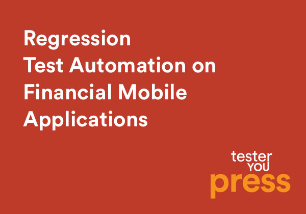 Regression Test Automation on Financial Mobile Applications