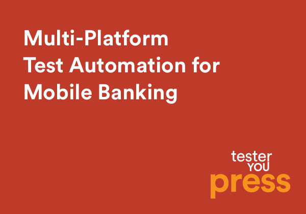 Multi-Platform Test Automation for Mobile Banking