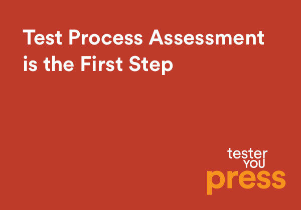 Test Process Assessment is the First Step
